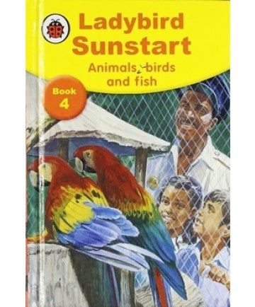 Ladybird Sunstart Book 4 Animals, Birds and Fish