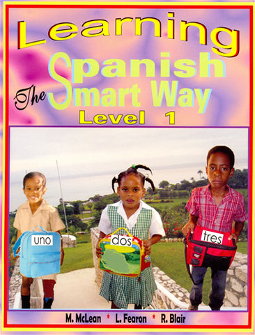 Learning Spanish The Smart Way (Level 1) M. McLean, L Fearon, R Blair