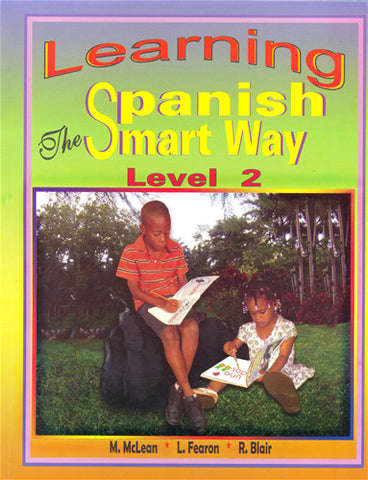 Learning Spanish The Smart Way (Level 2) M McLean, L Fearon , R Blair