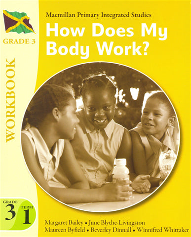 MPIS - Macmillan Primary Integrated Studies - How Does My Body Work Grade 3 Term 1 WorkBook