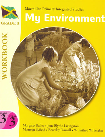 MPIS - Macmillan Primary Integrated Studies - My Environment Grade 3 Term 3 Workbook
