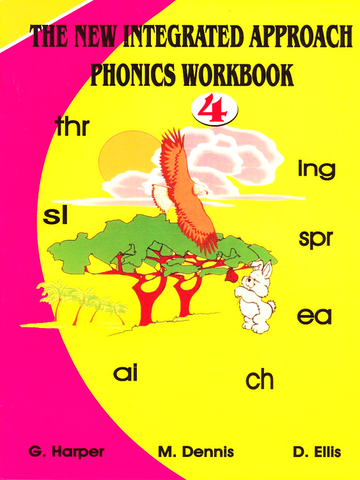 The New Integrated Approach Phonics Workbook 4 by G. Harper M. Dennis  D. Ellis