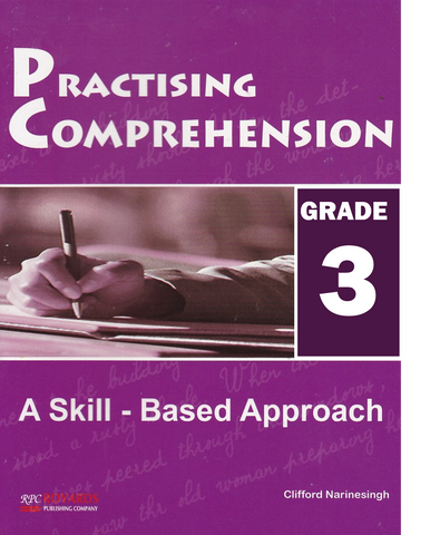 Practising Comprehension Grade 3 - A Skills Based Approach by Clifford Narinesingh