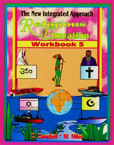The New Integrated Approach Religious Education Workbook 5 by C Campbell M Miles