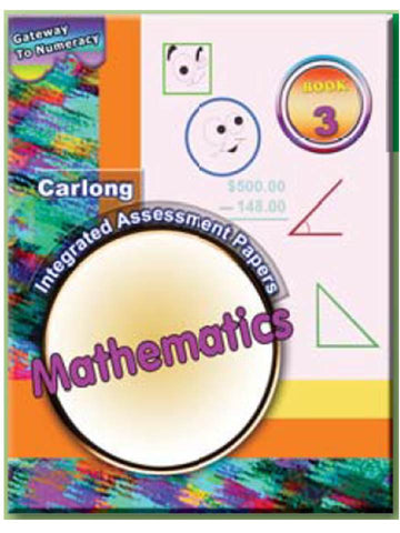 GATEWAY TO NUMERACY: CARLONG INTEGRATED ASSESSMENT PAPERS MATHEMATICS YEAR 3 Hyacinth Bennett