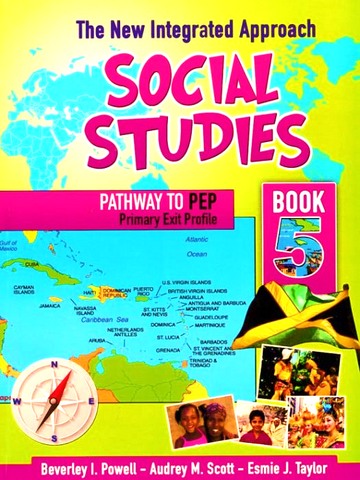The New Integrated Approach Social Studies Book 5 Pathway to PEP by Beverly L Powell, Audrey M. Scott, Esmie J. Taylor