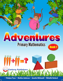 Adventures: Primary Mathematics - Book 1 by Wadyon Pryce Sheldon Anderson Annette McDonald Michelle Reckord