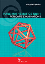 Pure Math a Complete Course for CAPE Unit 1