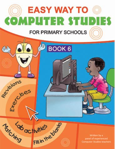 Easy way to computer studies for primary schools book 6