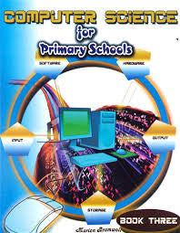 Computer Science for Primary Schools Book 3