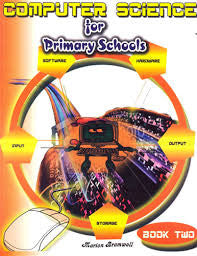 Computer Science for Primary Schools Book 2