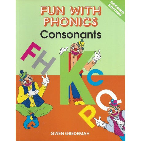 Fun With Phonics: Consonants 2nd Ed by Gwen Gbedemah