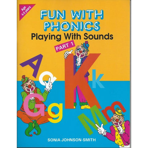 Fun With Phonics: Playing With Sounds Part 1 by Gwen Gbedemah