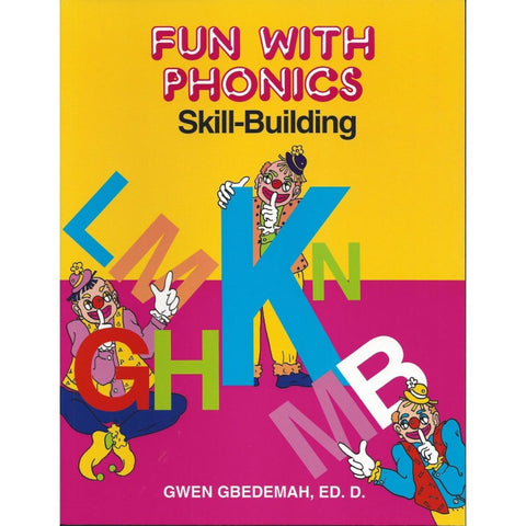 Fun With Phonics: Skills Building by Gwen Gbedemah