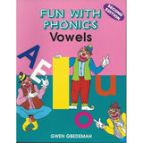Fun With Phonics: Vowels by Gwen Gbedemah