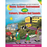 Grade 1 Integrated Studies Workbook Home, School, Environment with Colours, Shapes and Sounds by L Fearon, M Miles, C Campbell Steps to PEP