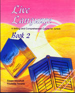 Live Language: A Writing & Comprehension Course For Juniors Book 2