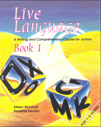 Live Language: A Writing & Comprehension Course For Juniors Book 1