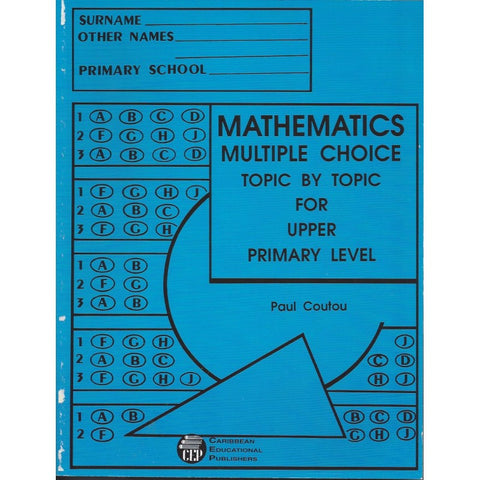 Mathematics Multiple Choice Topic by Topic for Primary Level