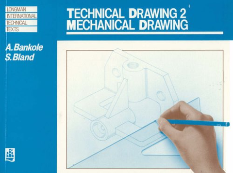 Technical Drawing 2 - MECHANICAL DRAWING Book 2 by A. Bankole, S. Bland