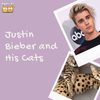 Justin Bieber and Cats: What's Going On?