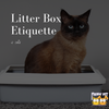 Cats and the Litter Box Etiquette
