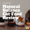 Natural Balance Cat Food: A Quick Review