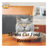 FreakyPet Reviews: Sheeba Cat Food