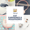 The Best Cat Ear Headphones Reviewed | 2018