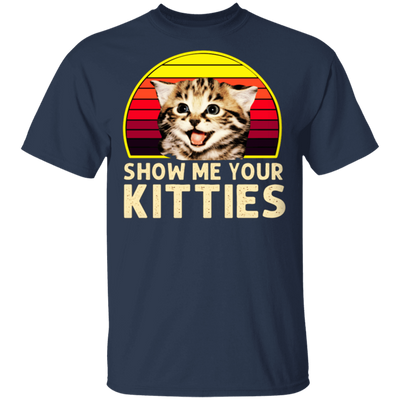 Show Me Your Kitties T-Shirt-T-Shirts-FreakyPet