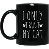 I Only Trust My Cat Mug-Drinkware-FreakyPet