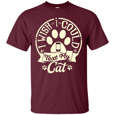 I Wish I Could Text My Cat T-Shirt