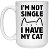 I Am Not Single I Have A Cat Mug-Drinkware-FreakyPet