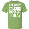 I'm Only Talking To My Cat Today T-Shirt-FreakyPet