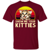Show Me Your Kitties T-Shirt-FreakyPet