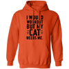 I Would Workout But My Cat Needs Me Hoodie-Sweatshirts-FreakyPet