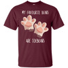 My Favourite Beans Are Toe Beans T-Shirt-FreakyPet