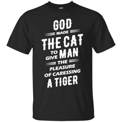 God Made The Cat To Give Man The Pleasure Of Caressing A Tiger T-Shirt-T-Shirts-FreakyPet