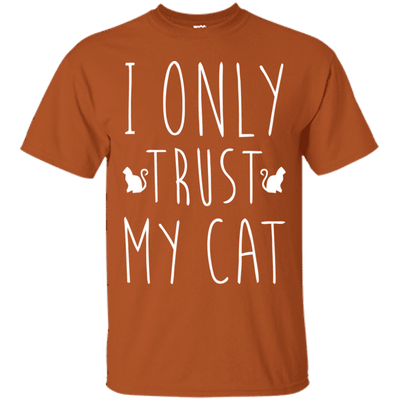 I Only Trust My Cat T-Shirt-T-Shirts-FreakyPet