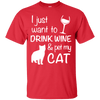 I Just Want To Drink Wine And Pet My Cat T-Shirt-T-Shirts-FreakyPet