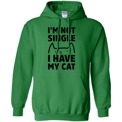 I Am Not Single I Have A Cat Hoodie-Sweatshirts-FreakyPet