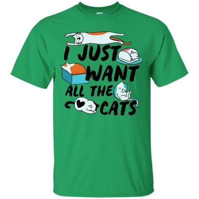 I Just Want All The Cats T-Shirt-T-Shirts-FreakyPet