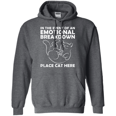 In The Event Of An Emotional Breakdown - Place Cat Here Hoodie