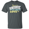 There Is No Love Like A Cat's Love T-Shirt