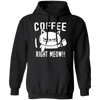 Coffee Right Meow Hoodie-Sweatshirts-FreakyPet