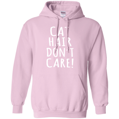 Cat Hair Dont Care Hoodie