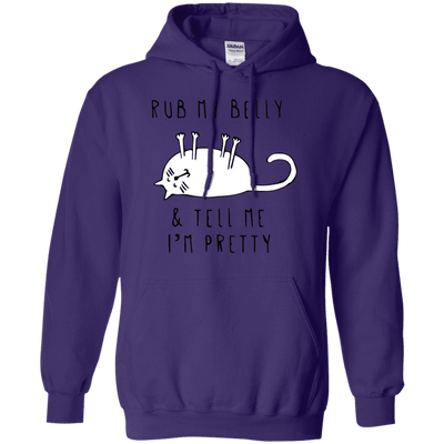 Rub My Belly And Tell Me I Am Pretty Hoodie-Sweatshirts-FreakyPet