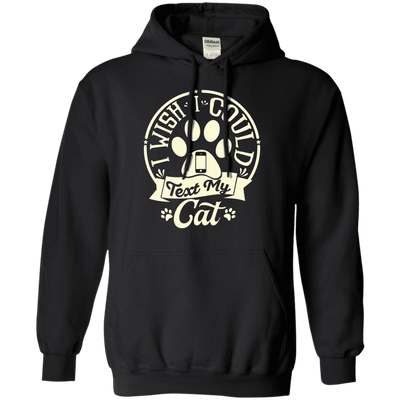I Wish I Could Text My Cat Hoodie-Sweatshirts-FreakyPet