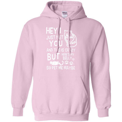 Hey! Just Met You! And This Is Crazy But Here Is My Belly - So Pet Me Maybe Hoodie-Sweatshirts-FreakyPet