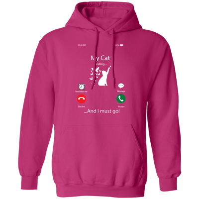 My Cat Is Calling And I Must Go Hoodie